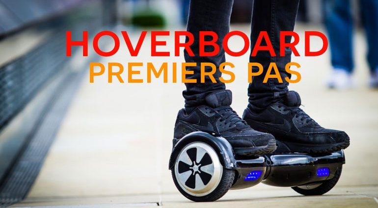 1ers pas en hoverboard : apprendre à utiliser son hoverboard